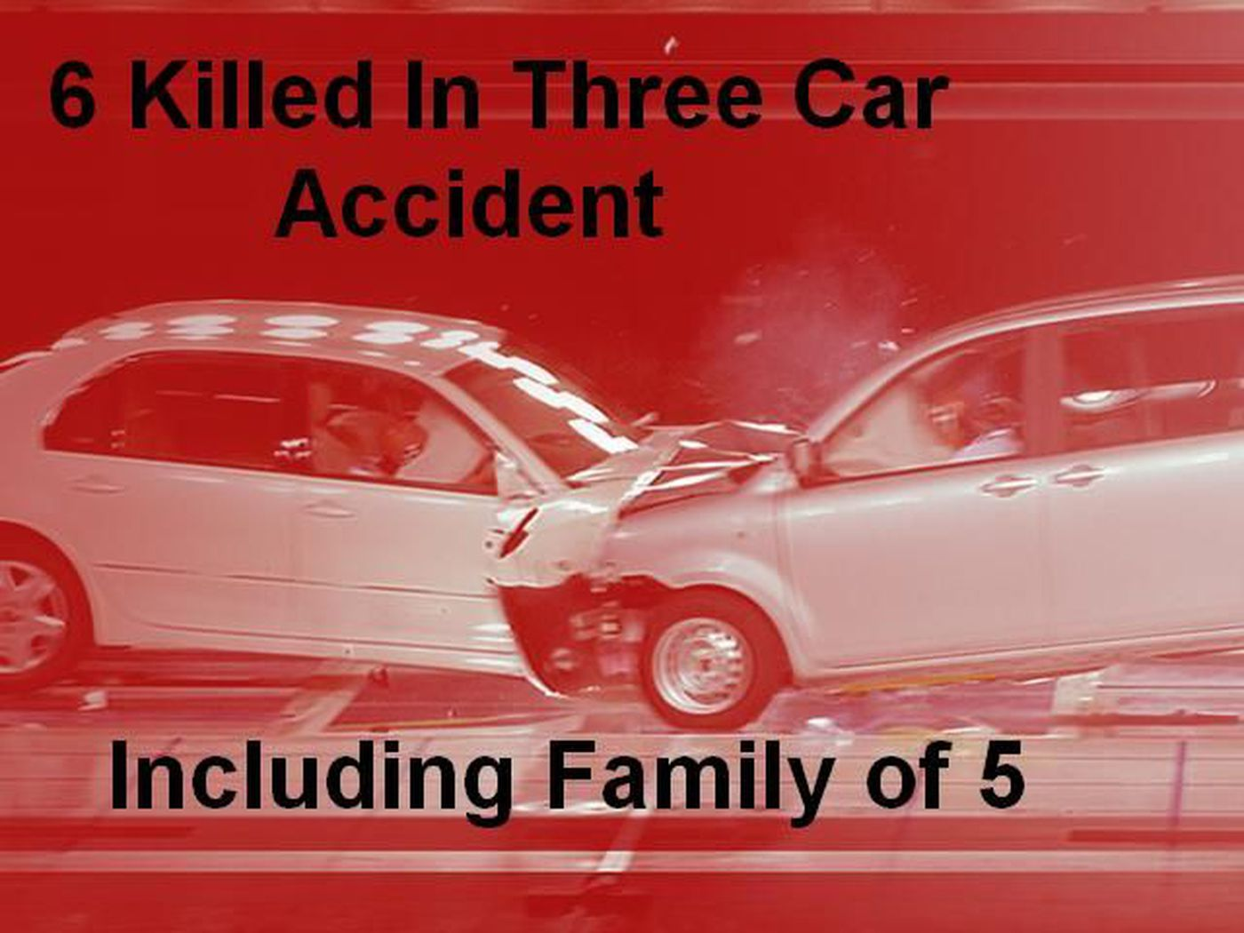 Three Car Accident Kills 6 - Including Family of 5