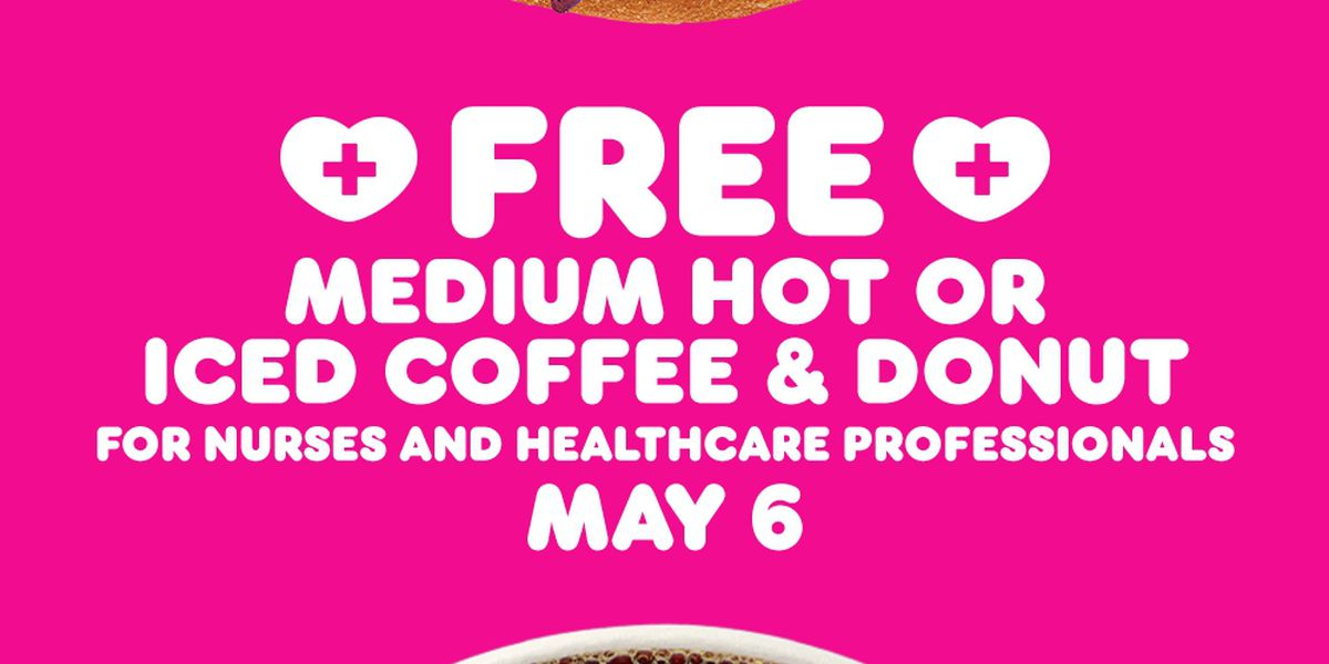 Dunkin' giving out free coffee, donuts to healthcare professionals for National Nurses Day