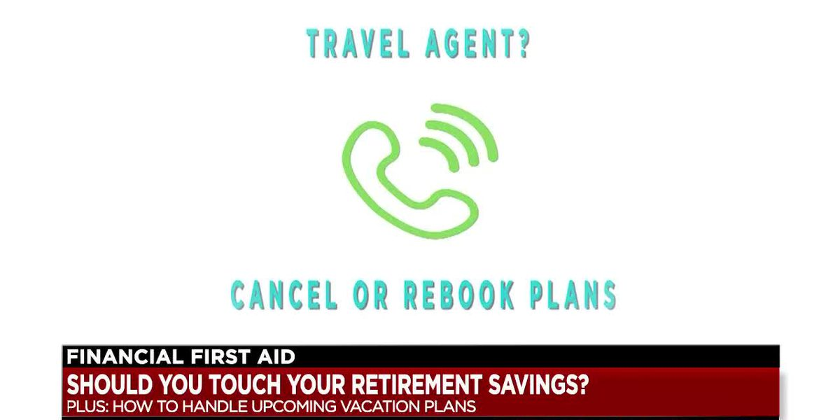 Financial First Aid: How is COVID-19 affecting retirement savings and summer vacation plans?