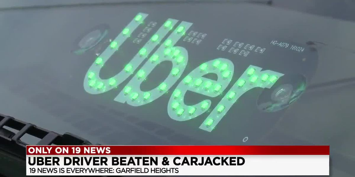 Garfield Heights Uber driver carjacked, violently attacked by passengers