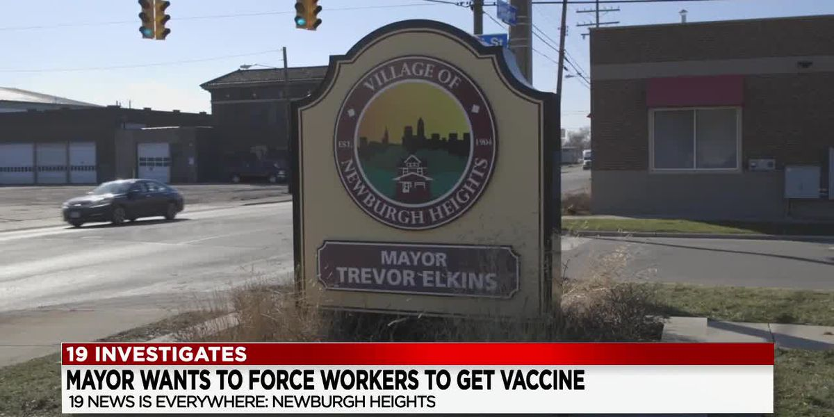 Newburgh Heights mayor wants to force workers to get COVID-19 vaccine