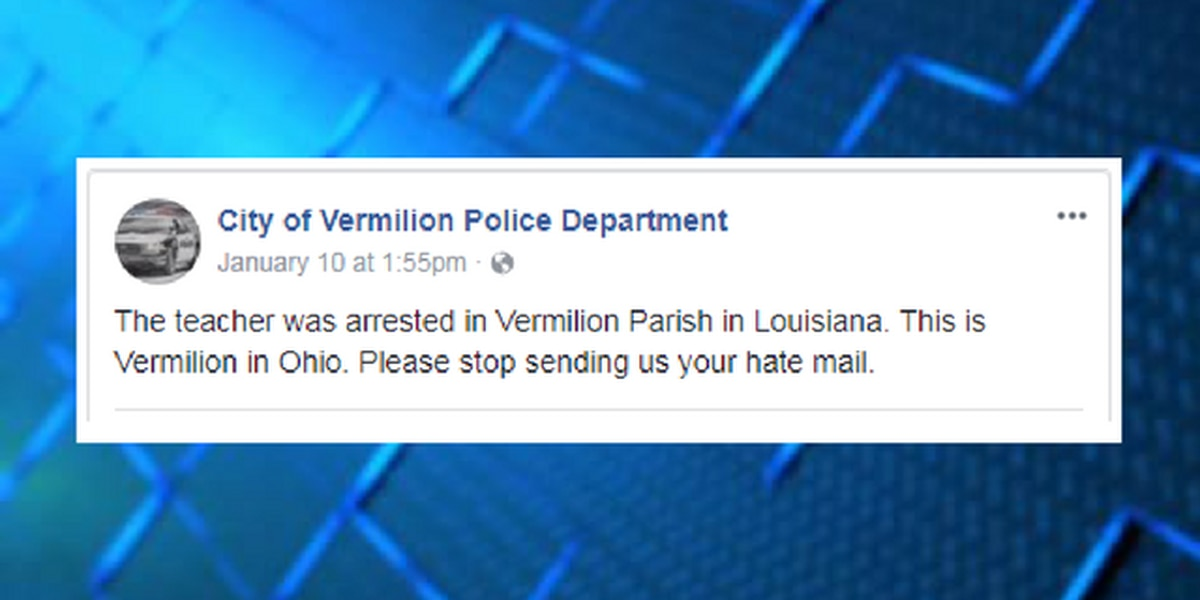 Wrong Vermilion: Ohio police receive hate mail after Louisiana teacher's arrest goes viral