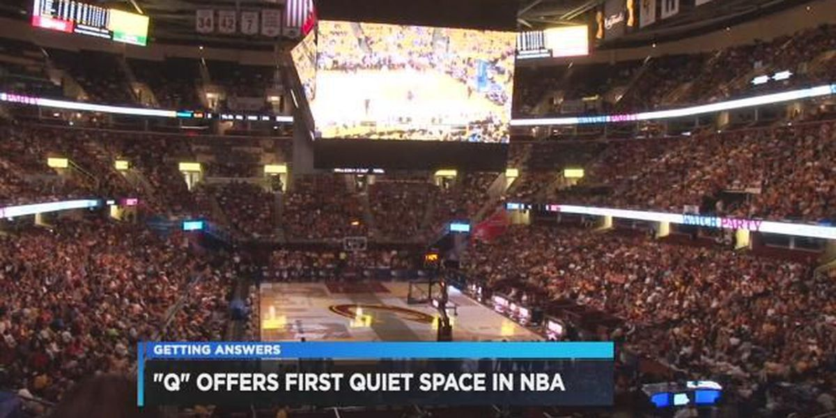 Here's why Quicken Loans Arena is adding a 'Quiet Space' for fans